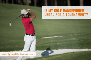 is my golf rangefinder legal for tournament