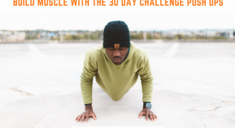 Build Muscle With the 30 Day Challenge Push Ups