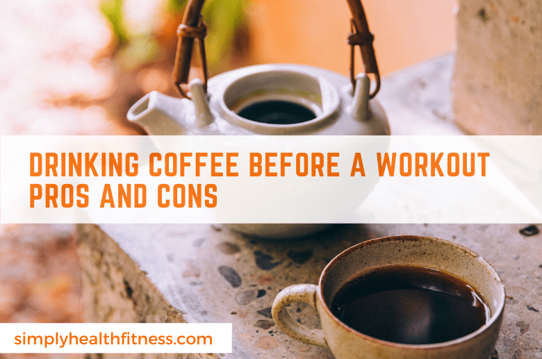 Drinking coffee before workout