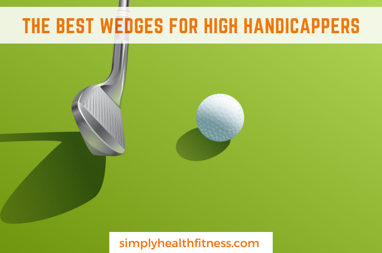 Wedges for high handicappers